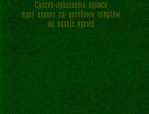 Srpsko-arbanaški odnosi kroz vekove sa posebnim osvrtom na novije vreme